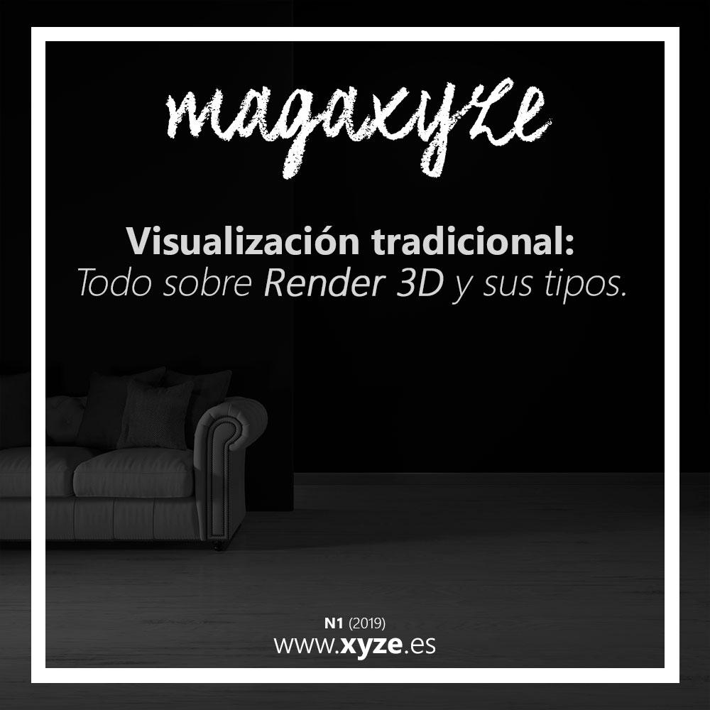 """Portada del blog Magaxyze Número 1, titulado """"Visualización tradicional: Todo sobre Render 3D y sus tipos."""""""